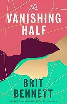 The Vanishing Half: Sunday Times Bestseller by [Brit Bennett]