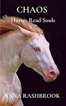 CHAOS (Horses and Souls Book 3) by [Anna Rashbrook]