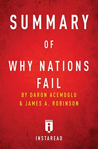 Summary of Why Nations Fail: by Daron Acemoglu and James A. Robinson | Includes Analysis (English Edition)