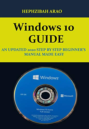 WINDOWS 10 GUIDE: AN UDPATED 2020 STEP BY STEP BEGINNERS MANUAL MADE EASY (English Edition)