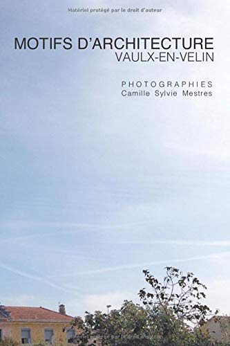 MOTIFS D'ARCHITECTURE: VAULX-EN-VELIN (French Edition)