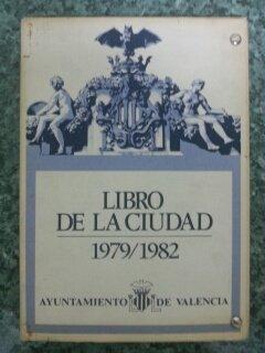 LIBRO DE LA CIUDAD 1979 / 1982 CUATRO AÑOS DE GESTION MUNICIPAL DEMOCRATICA + PLANOS