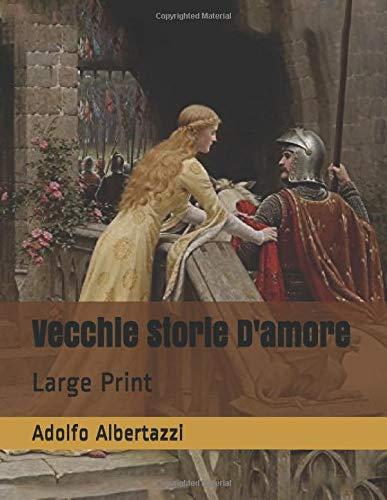 Vecchie Storie D'amore: Large Print