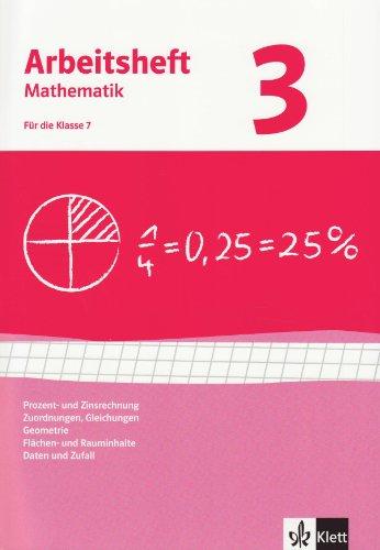 Prozent- und Zinsrechnung, Zuordnungen, Gleichungen, Geometrie, Daten und Zufall. Ausgabe ab 2009: Arbeitsheft mit Lösungsheft Klasse 7 (Arbeitsheft Mathematik)