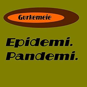 Epidemi. Pandemi.