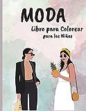 Moda Libro para Colorear para las Niñas: Increíble Belleza Estilo Diseño de Moda Páginas para Colorear para Adultos, Adolescentes y Niñas