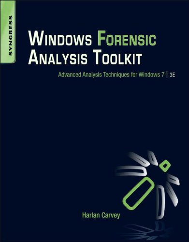 Windows Forensic Analysis Toolkit: Advanced Analysis Techniques for Windows 7 (English Edition)