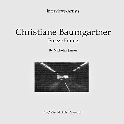Christiane Baumgartner: Freeze Frame     Cv/Visual Arts Research, Book 117              Autor:                                                                                                                                 Nicholas James                               Sprecher:                                                                                                                                 Dana Brewer Harris                      Spieldauer: 14 Min.     Noch nicht bewertet     Gesamt 0,0