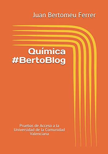 Química #BertoBlog: Pruebas de Acceso a la Universidad de la Comunidad Valenciana