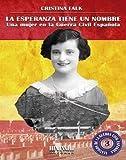 La esperanza tiene un nombre. Una mujer en la Guerra Civil española: 3 (Testigos de la Guerra Civil Española)