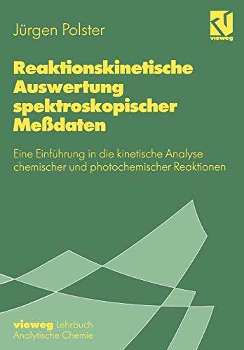 Reaktionskinetische Auswertung spektroskopischer Meßdaten: Eine Einführung in die kinetische Analyse chemischer und photochemischer Reaktionen