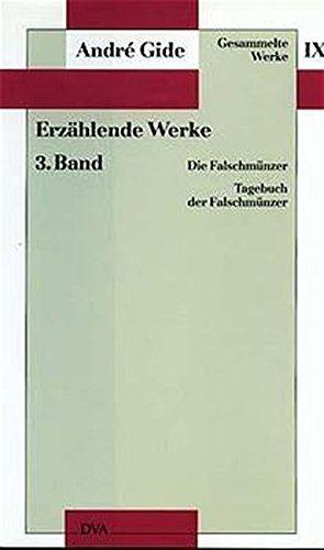 Gesammelte Werke, 12 Bde., Bd.9, Erzählende Werke: Die Falschmünzer - Tagebuch der Falschmünzer