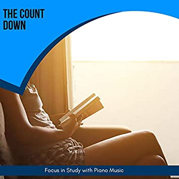The Count Down - Focus In Study With Piano Music