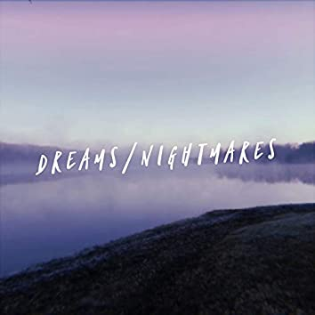 Dreams/Nightmares