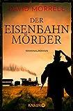 Der Eisenbahnmörder: Kriminalroman (Thomas De Quincey 3)