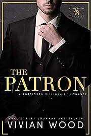 The Patron: A Forbidden Billionaire Romance (Broken Slipper Series Book 1)
