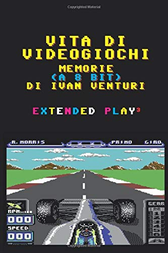 Vita di Videogiochi: Memorie a 8 bit