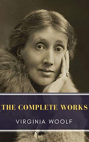Virginia Woolf: The Complete Works