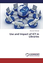 Use and Impact of ICT in Libraries