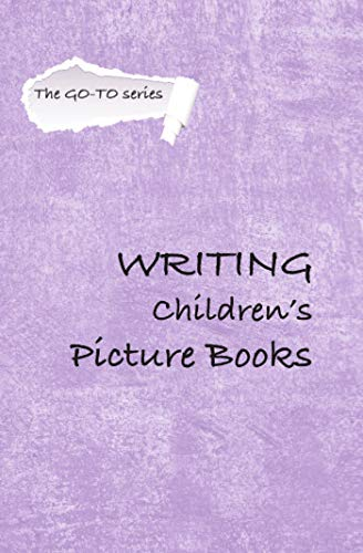 Writing Children's Picture Books (The GO-TO Series) (English Edition)