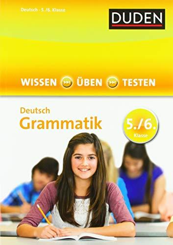 Wissen – Üben – Testen: Deutsch – Grammatik 5./6. Klasse: Ideal zur Vorbereitung auf Klassenarbeiten. Für Gymnasium und Gesamtschule