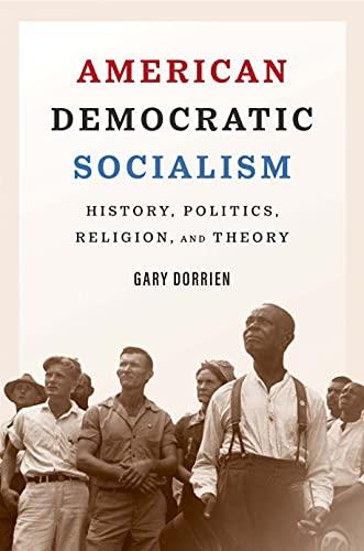 American Democratic Socialism: History, Politics, Religion, and Theory