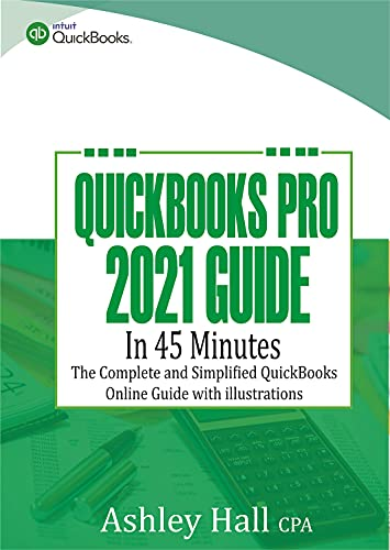 QuickBooks Pro 2021 Guide in 45 Minutes: The Complete and Simplified QuickBooks online Guide With illustrations (English Edition)