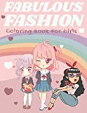 Fabulous Fashion Coloring Book For Girls 8-12: Art Beauty Fashion Design For Girls Ages 8-12 Fun Fashion Coloring Templates To Paint Fashion Design Drawings Outfits