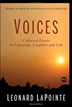 Journal of Medical Speech-Language Pathology: Voices, Collected Essays on Language, Laughter, and Life