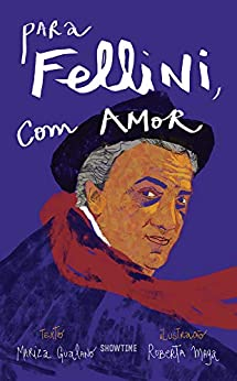 Para Fellini, com amor por [Mariza Gualano, Roberta Maya]