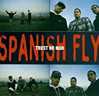Trust No Man by Spanish Fly (2013-04-09)