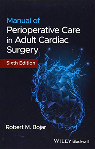 Compare Textbook Prices for Manual of Perioperative Care in Adult Cardiac Surgery 6 Edition ISBN 9781119582557 by Bojar, Robert M.