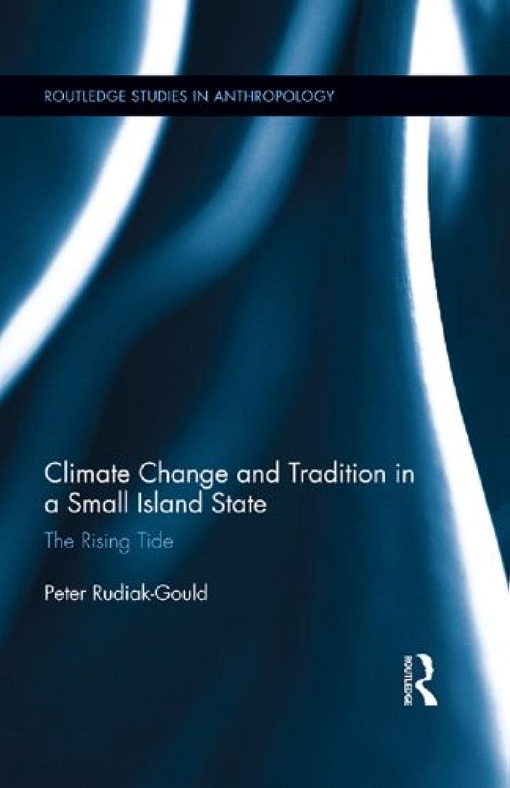 マナー規模チェリーClimate Change and Tradition in a Small Island State: The Rising Tide (Routledge Studies in Anthropology Book 13) (English Edition)