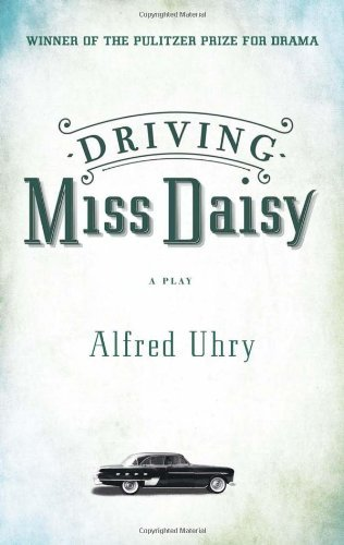 By Alfred Uhry Driving Miss Daisy (1st First Edition) [Paperback]