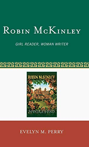 Robin McKinley: Girl Reader, Woman Writer (Studies in Young Adult Literature)
