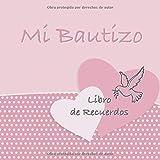 Mi Bautizo: Libro de Firmas, Recuerdos y Consejos a los Padres I Diseño Rosa Vintage I Para 25 personas I Para Deseos escritos y las Fotos más bellas I Idea de regalo para el bautizo de niños y niñas