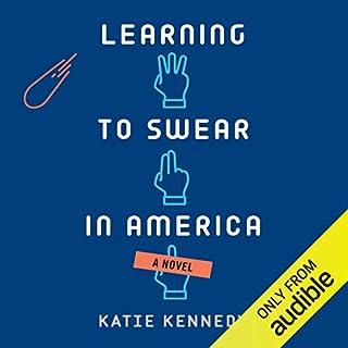 Learning to Swear in America                   Autor:                                                                                                                                 Katie Kennedy                               Sprecher:                                                                                                                                 Aaron Landon                      Spieldauer: 8 Std. und 58 Min.     12 Bewertungen     Gesamt 4,3