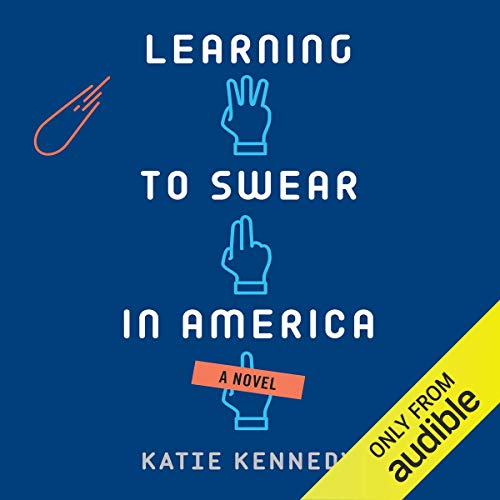 Learning to Swear in America Audiobook By Katie Kennedy cover art