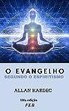 O evangelho: segundo o espiritismo (Portuguese Edition)