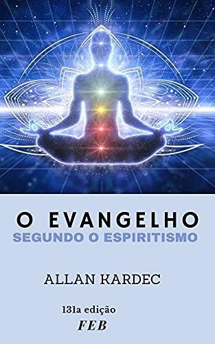 O evangelho: segundo o espiritismo
