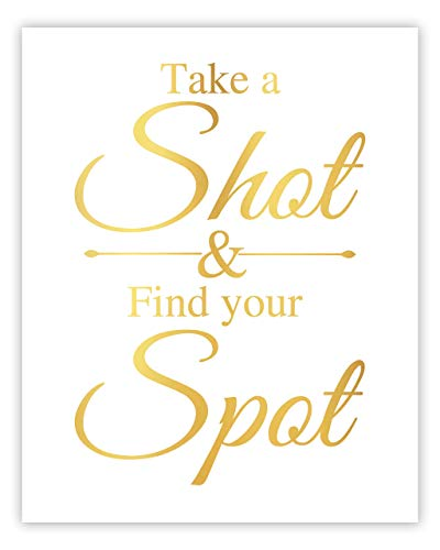 Take A Shot And Find Your Spot Sign Wedding Reception Decorations, Seating Chart Sign, Gold Foil Unframed Card stock Poster, Elegant Party Decorations For Showers and Weddings