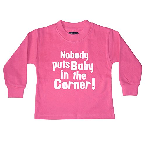 Bubblegum Sweat-shirt pour enfant avec inscription « Nobody put baby in the corner » Rose - Rose - 6-12 mois