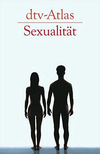 dtv-Atlas Sexualität (dtv Fortsetzungsnummer 60, Band 3235)