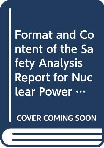 Format and Content of the Safety Analysis Report for Nuclear Power Plants: Safety Guide: Safety Standards Series. GS-G-4.1