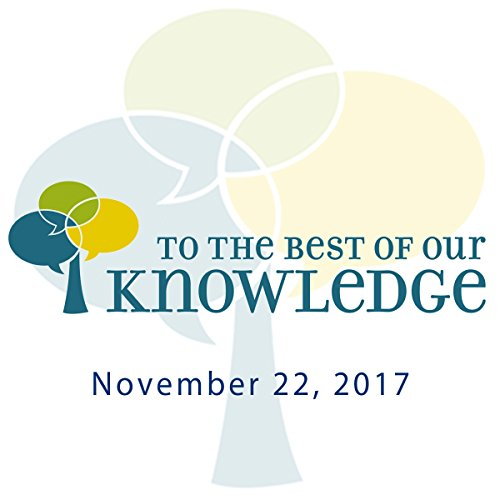 To the Best of Our Knowledge: 11-22-2017 cover art