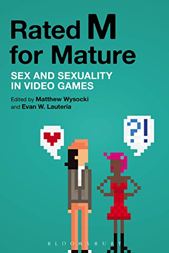 Rated M for Mature: Sex and Sexuality in Video Games (English Edition)