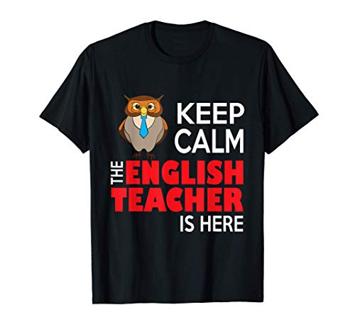 Keep Calm The English Teacher Is Here - Divertido regalo Camiseta