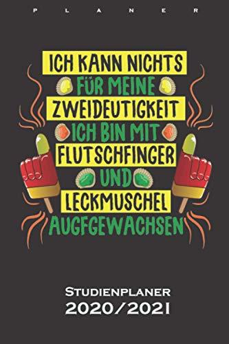 Flutschfinger & Leckmuschel sind zweideutig Studienplaner 2020/21: Semesterplaner (Studentenkalender) für Freunde der Zweideutigkeit