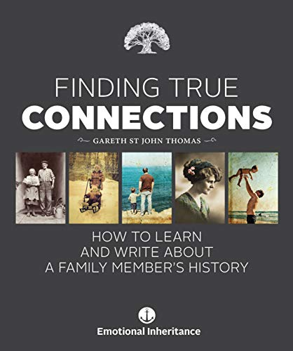 Finding True Connections: How to Learn and Write About a Family Member's History