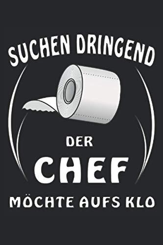 SUCHEN DRINGEND TOILETTENPAPIER DER CHEF MÖCHTE AUFS KLO: Liniertes Notizbuch-Tagebuch bzw. Übungsbuch mit 120 Seiten